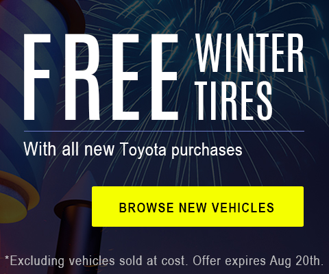 Free Winter Tires With all new Toyota purchases *Excluding vehicles sold at cost. Aug 20th